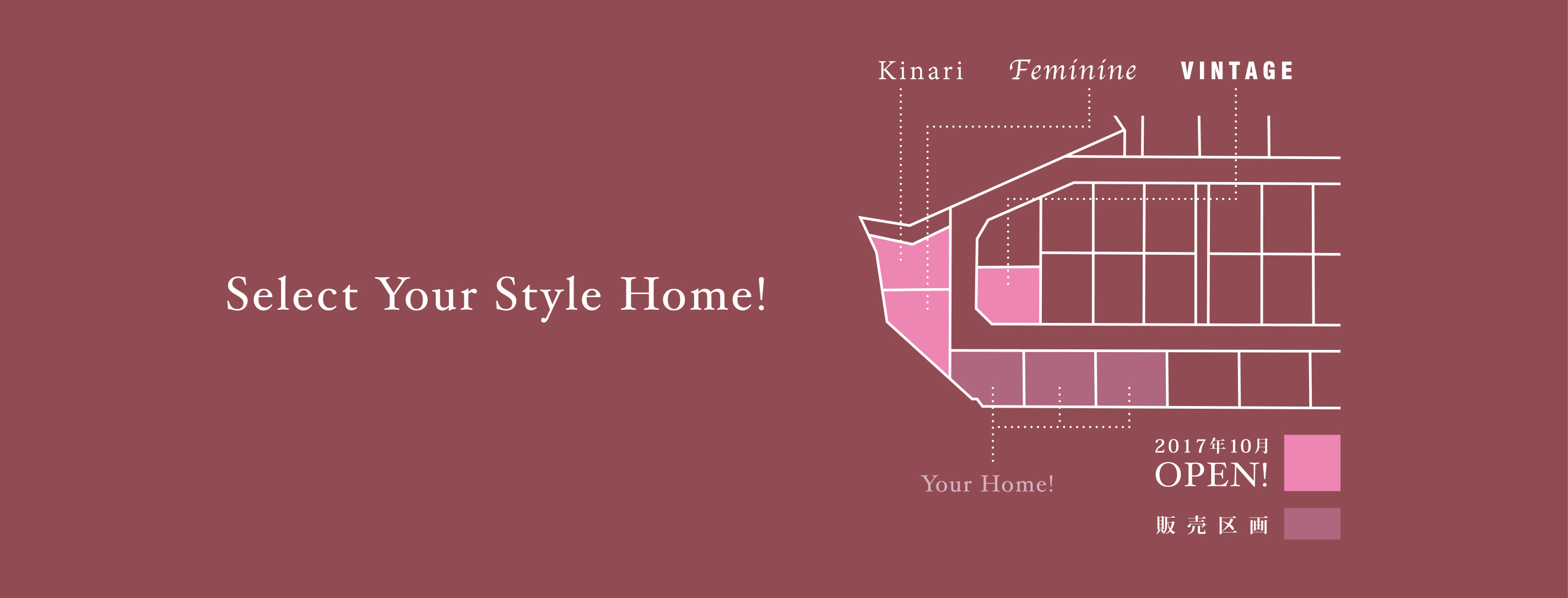 Select your style home!